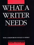 What a Writer Needs by Ralph Fletcher
