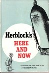 Herblock's Here and Now by Herbert Block