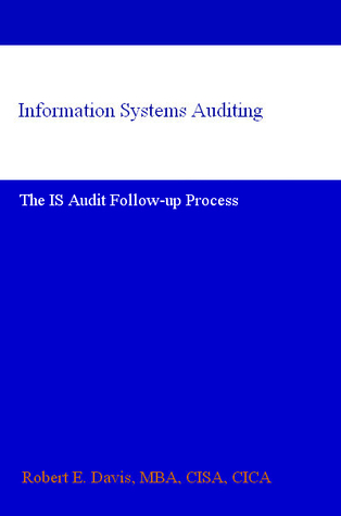 Information Systems Auditing: The IS Audit Follow-up Process