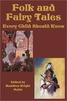 Folk and Fairy Tales Every Child Should Know