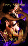 Alien Conquest by Tracy St. John