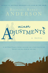 Minor Adjustments by Rachael Renee Anderson