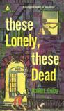 These Lonely, These Dead