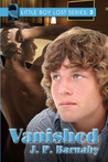 Vanished (Little Boy Lost, #3)