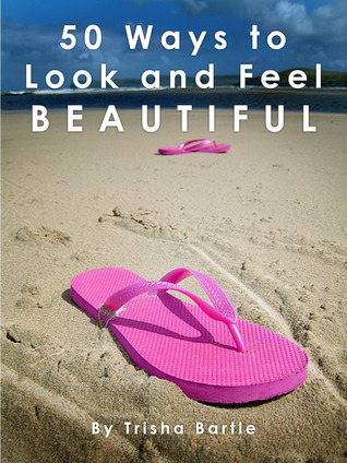 50 Ways to Look and Feel Beautiful