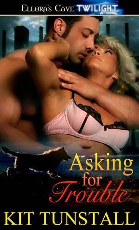 Read Asking for Trouble (Sundown Pack #3) PDF by Kit Tunstall