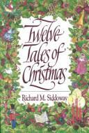 Twelve Tales of Christmas by Richard M. Siddoway
