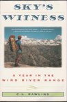 Sky's Witness: A Year in the Wind River Range