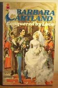 Conquered by Love by Barbara Cartland