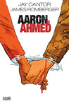 Aaron and Ahmed. Jay Cantor, Writer