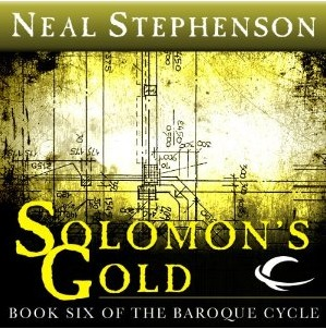 Solomon's Gold (The Baroque Cycle, Vol. 3, Book 1) by Neal Stephenson