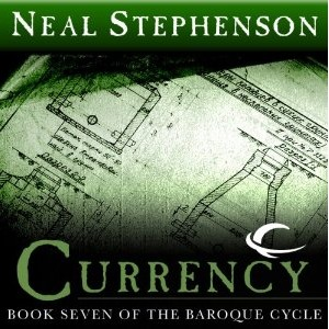 Currency (The Baroque Cycle, Vol. 3, Book 2)