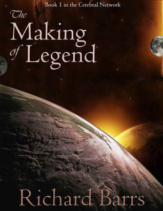 The Making of Legend by Richard Barrs
