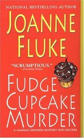 Fudge Cupcake Murder (Hannah Swensen, #5)