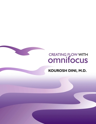 Creating Flow with OmniFocus by Kourosh Dini