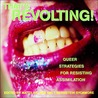 That's Revolting! by Mattilda Bernstein Sycamore
