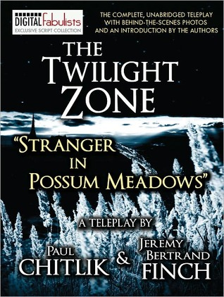 "The Twilight Zone: ""Stranger in Possum Meadows"" (TV script)"