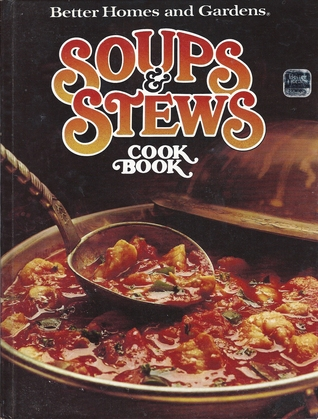 Better Homes And Gardens Soups Stews Cook Book By Better