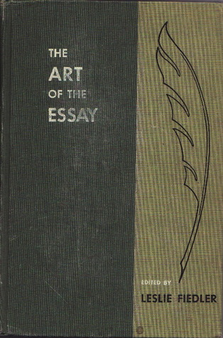 The Art of the Essay by Leslie A. Fiedler