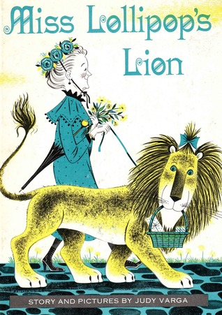 Miss Lollipop's Lion by Judy Varga
