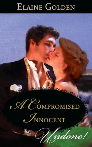 A Compromised Innocent by Elaine Golden