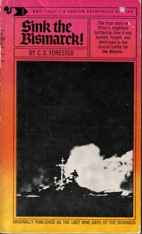 Sink the Bismarck by C.S. Forester