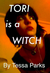 Tori is A Witch by Tessa Parks