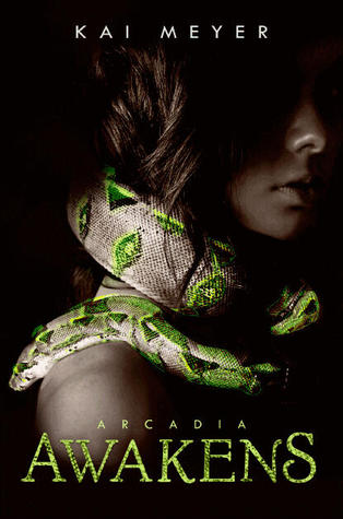 Arcadia Awakens (Arkadien, #1)