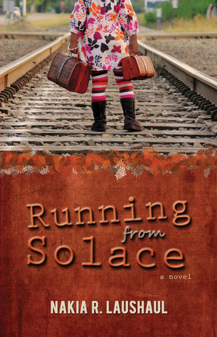 Running from Solace by Nakia R. Laushaul