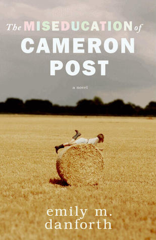 Miseducation of Cameron Post Emily Danforth