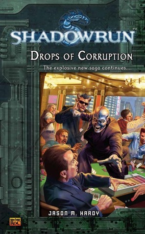 Shadowrun #4: Drops of Corruption (A Shadowrun Novel)