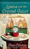Louisa and the Crystal Gazer (A Louisa May Alcott Mystery, #3)