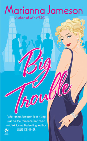 Big Trouble by Marianna Jameson