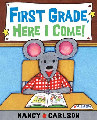 First Grade, Here I Come by Nancy Carlson