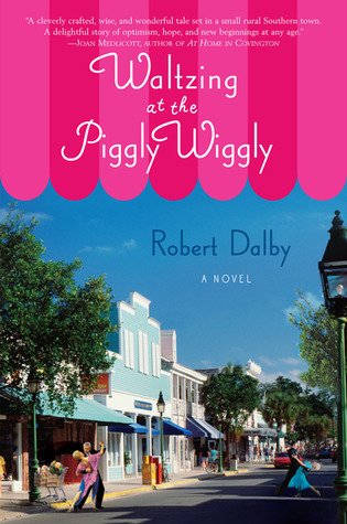 Waltzing at the Piggly Wiggly by Robert Dalby