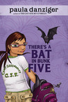 There's a Bat in Bunk Five by Paula Danziger