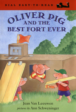 Oliver Pig and the Best Fort Ever by Jean Van Leeuwen