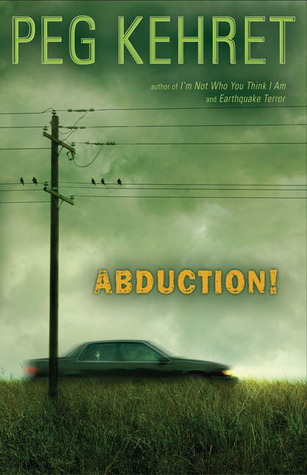 Abduction! by Peg Kehret