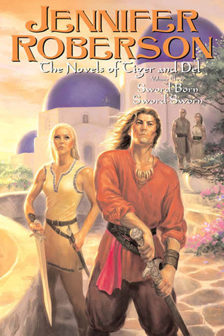 The Novels of Tiger and Del, Volume III by Jennifer Roberson