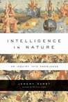 Intelligence in Nature by Jeremy Narby
