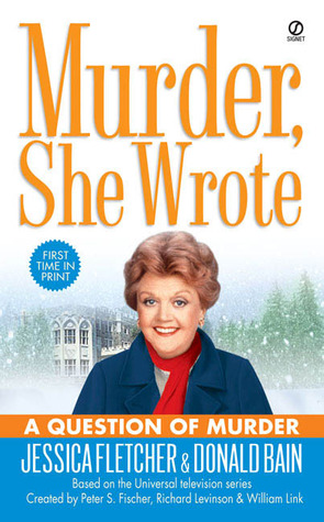 A Question of Murder (Murder, She Wrote) - Jessica Fletcher, Donald Bain