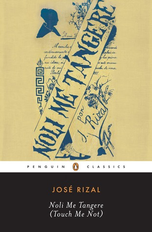 Noli Me Tangere (Touch Me Not) by José Rizal
