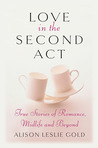 Love in the Second Act: True Stories of Romance, Midlife and Beyond
