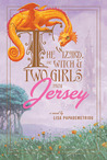 The Wizard, the Witch, and Two Girls from Jersey by Lisa Papademetriou