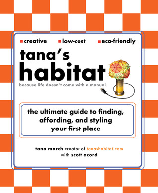 Tana's Habitat: The Ultimate Guide to Finding, Affording, and Styling Your First Place