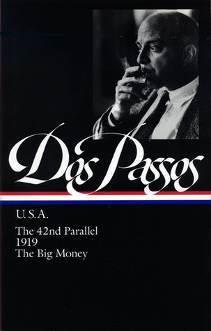 U.S.A.: The 42nd Parallel/1919/The Big Money (Library of America #85)