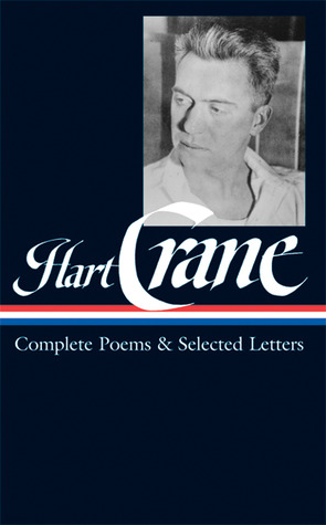 Complete Poems and Selected Letters by Hart Crane