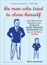 The Man Who Tried to Clone Himself