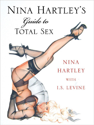 Nina Hartley's Guide to Total Sex by Nina Hartley