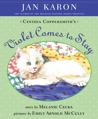 Cynthia Coppersmith's Violet Comes to Stay by Jan Karon
